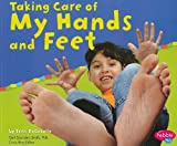 Taking Care of My Hands and Feet, Terri DeGezelle, 1429638281
