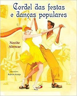 Cordel Das Festas E Dancas Populares: Nezite Alencar: 9788534932592: Amazon.com: Books