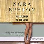 Wallflower at the Orgy   Nora Ephron