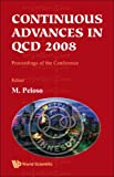 Continuous Advances in QCD 2008, , 9812838651
