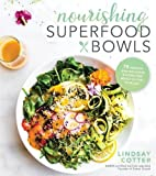 #4: Nourishing Superfood Bowls: 75 Healthy and Delicious Gluten-Free Meals to Fuel Your Day