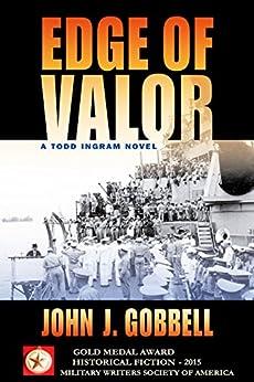 EDGE OF VALOR: A Todd Ingram Novel (Todd Ingram Series Book 5) by [Gobbell, John J.]