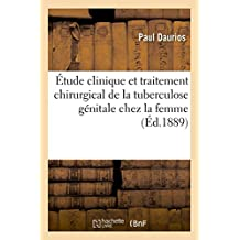 Étude clinique et traitement chirurgical de la tuberculose génitale chez la femme