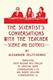 The Scientist's Conversations with the Teacher, Alexander Zelitchenko, 0595194125