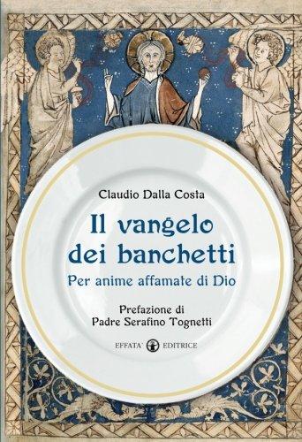Il Vangelo dei banchetti (Italian Edition)