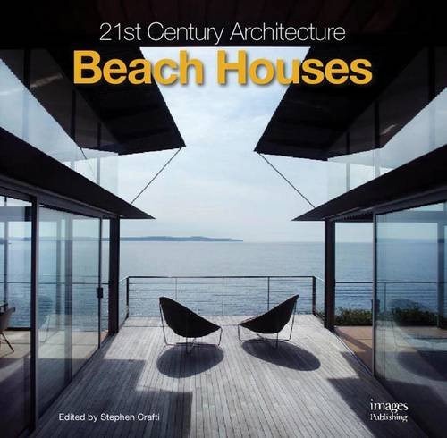 21st Century Architecture: Beach Houses [Stephen Crafti] (Tapa Dura)
