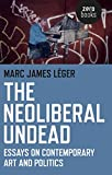The Neoliberal Undead, Marc James Léger, 1780995695