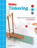 Tinkering: Kids Learn by Making Stuff (Make)