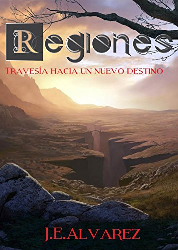 Descargar Libro Regiones: Travesía Hacia Un Nuevo Destino John Alvarez