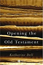 Opening the Old Testament by Katharine Dell…