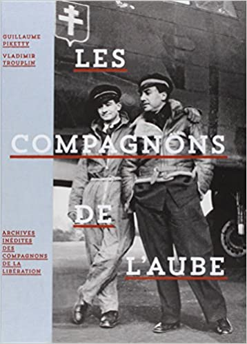 Livres gratuits en ligne Les compagnons de l'aube : Archives inédites des compagnons de la libération pdf
