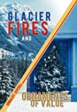 Glacier Fires and Ornaments of Value, Donald F. Averill, 1475946244