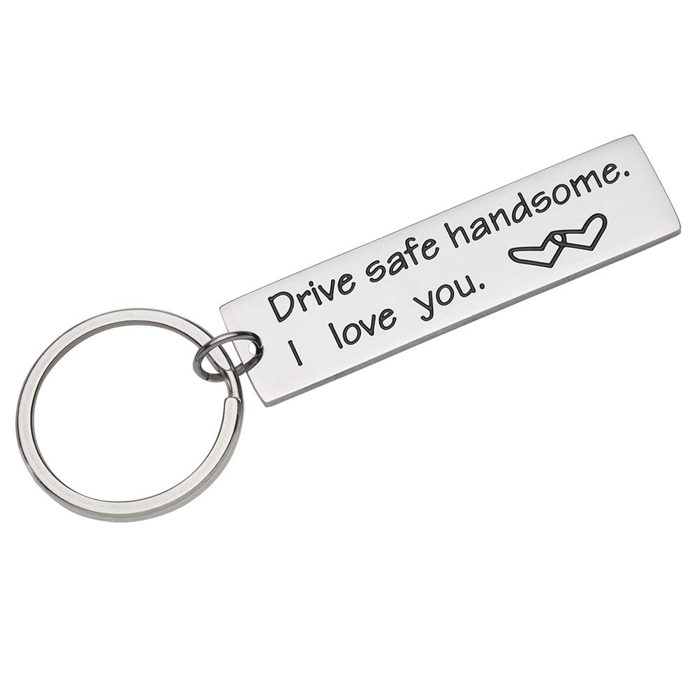 Boyfriend Birthday Fathers Day Gifts For Dad Husband Drive Safe Handsome I Love You Keychain Wedding Anniversary Men Trucker New Driver