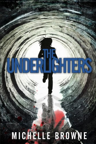 The Underlighters (The Nightmare Cycle Book 1) by [Browne, Michelle]