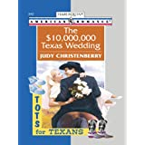 The $10,000,000 Texas Wedding (Tots for Texans)