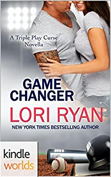 Game For Love: Game Changer (Kindle Worlds Novella) (The Triple Play Curse Novellas Book 1) by [Ryan, Lori]