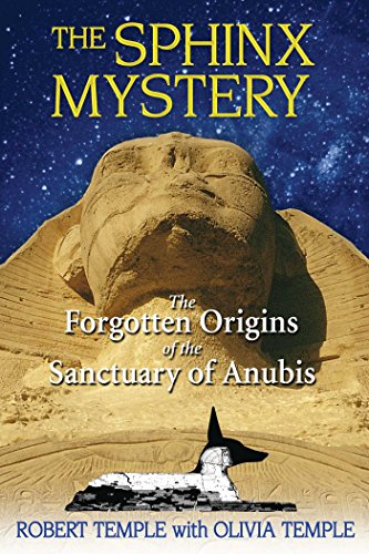 The Sphinx Mystery: The Forgotten Origins of the Sanctuary of (Great Sphinx Egypt)