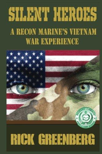 Silent Heroes: A Recon Marine's Vietnam War Experience