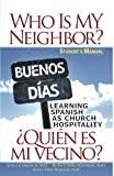 Who Is My Neighbor? Student Manual: Learning Spanish as Church Hospitality