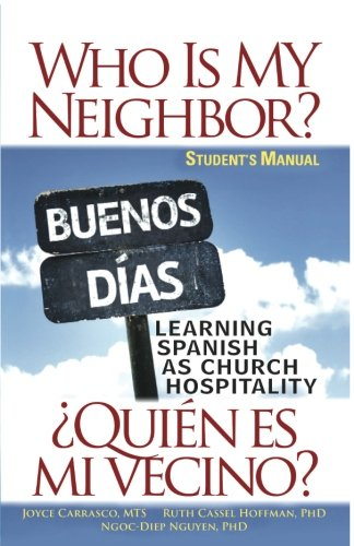 Who Is My Neighbor? Student Manual: Learning Spanish as Church Hospitality by Abingdon Press