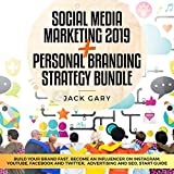 Social Media Marketing 2019 + Personal Branding Strategy Bundle: Build Your Brand Fast, Become an Influencer on Instagram, Youtube, Facebook and Twitter, Advertising and SEO, Start Guide