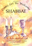 Come, Let Us Welcome Shabbat (Shabbat & Prayer)