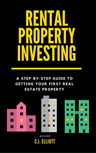 Rental Property Investing: A Step-by-Step Guide to Getting Your First Real Estate Property (Financial Freedom Book 2)
