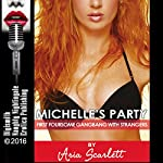Michelle's Party: First Foursome Gangbang with Strangers | Aria Scarlett