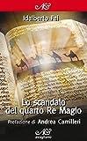 Lo scandalo del quarto re magio : romanzo epistolare