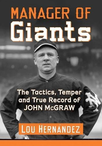 - Manager of Giants: The Tactics, Temper and True Record of John McGraw
