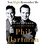 You Might Remember Me: The Life and Times of Phil Hartman | Mike Thomas