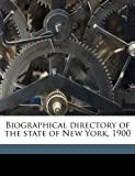 Biographical Directory of the State of New York 1900, New York Biographical Directory Co., 1171703341