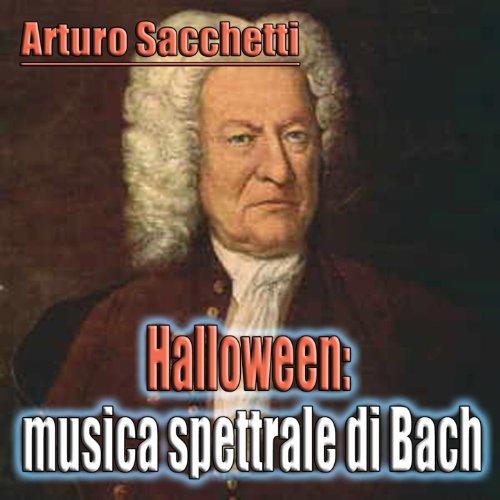 Halloween musica spettrale di Bach (Halloween music) -
