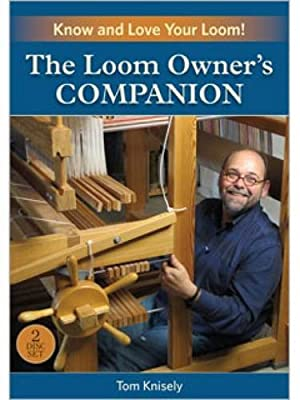The Loom Owner's Companion: Know and Love Your Loom!