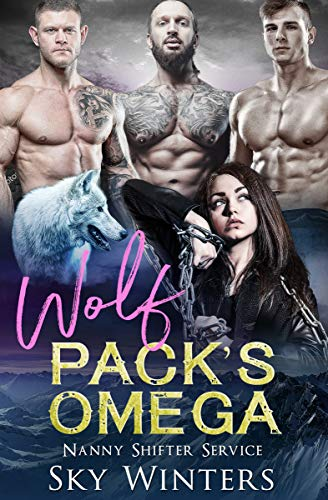 Wolf Pack's Omega (Nanny Shifter Service Book 6)