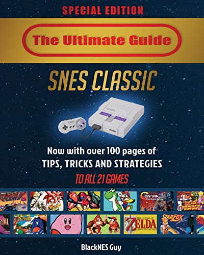 SNES Classic: The Ultimate Guide To The SNES Classic Edition: Tips, Tricks and Strategies To All 21 Games! (Best Snes Strategy Games)