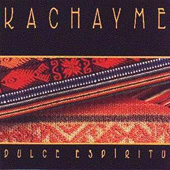 kachayme dulce espiritu
