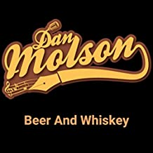 Beer and Whiskey