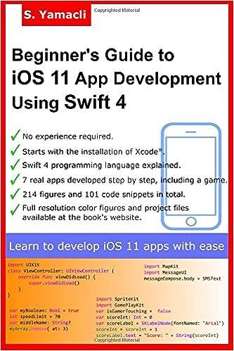 Beginner's Guide to iOS 11 App Development Using Swift 4: Xcode