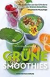 Grüne Smoothies: Der Bestseller von der Erfinderin der Grünen Smoothis - Aktualisierte Neuauflage