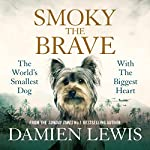 Smoky the Brave | Damien Lewis