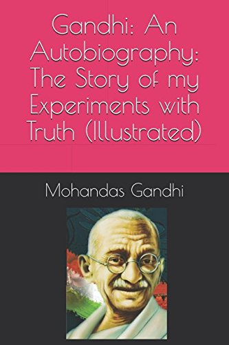 Gandhi: An Autobiography: The Story of my Experiments with Truth (Illustrated) image