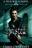 Twisted (A True Witch Novel Book 3)