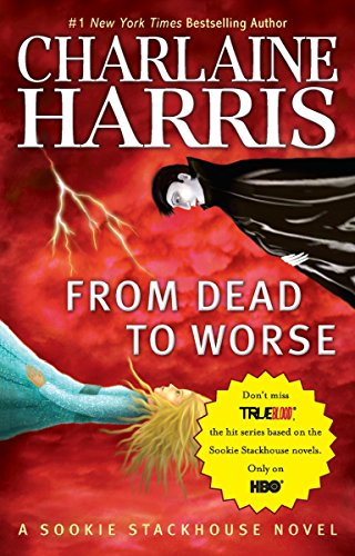 From Dead to Worse (Sookie Stackhouse/True Blood, Book 8)