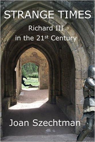 Strange Times: Volume 3 (Richard III in the 21st-century)