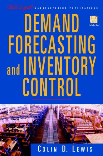 Demand Forecasting and Inventory Control: A Computer Aided Learning Approach (The Oliver Wight Companies Book 8) (Tools And Techniques Of Inventory Management And Control)