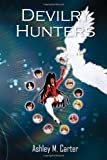 Devilry Hunters, Ashley M. Carter, 1450071392