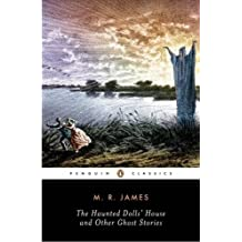 The Haunted Doll's House and Other Ghost Stories (The Complete Ghost Stories of M.R. James, Vol. 2)