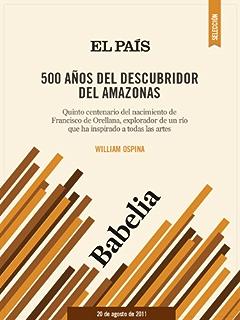 500 años del descubridor del Amazonas (Spanish Edition)
