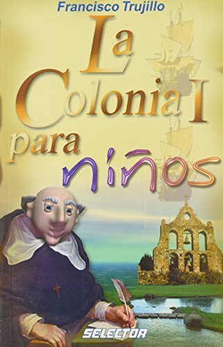 La colonia i para ninos (Spanish Edition) by Francisco Trujillo - Mall Colonie